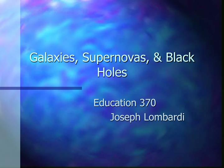 galaxies supernovas black holes n.