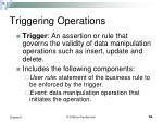 triggering operations