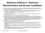 selection criterion 2 technical characteristics and access conditions