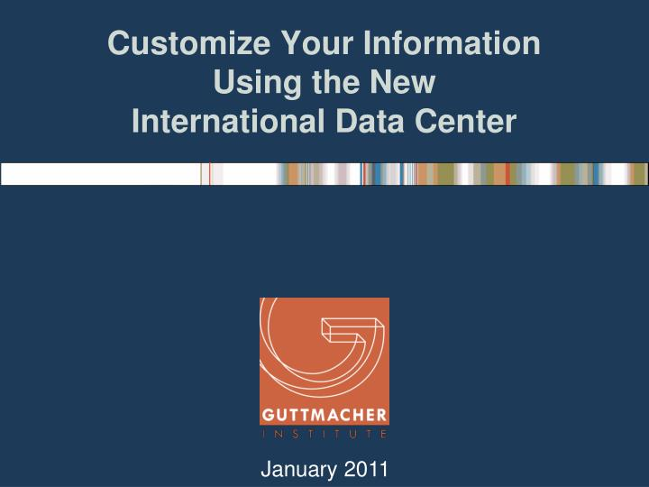 customize your information using the new international data center n.