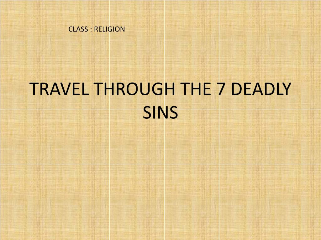 travel through the 7 deadly sins l.