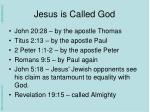 jesus is called god