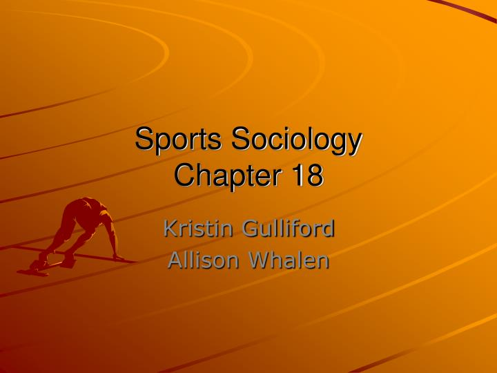 sports sociology chapter 18 n.