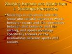 studying exercise and sports from a sociologic perspective