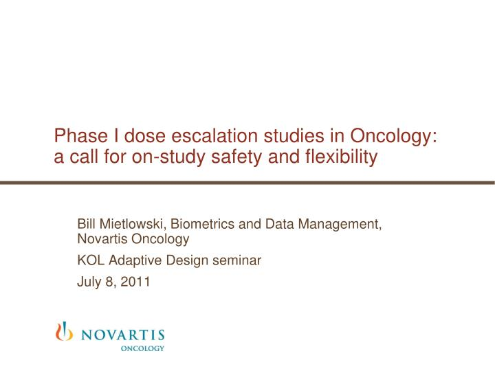 phase i dose escalation studies in oncology a call for on study safety and flexibility n.