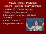 future trends migration dream towns for baby boomers