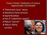 future trends predictions of leisure opportunities dychtwald
