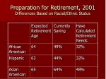preparation for retirement 2001 differences based on racial ethnic status