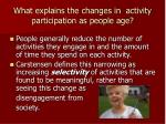 what explains the changes in activity participation as people age