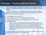 reminder finalizing monthly reports