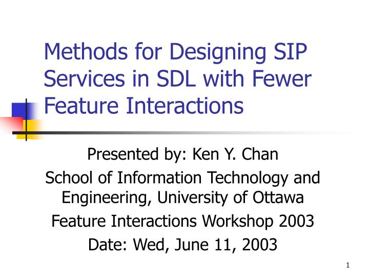 methods for designing sip services in sdl with fewer feature interactions n.