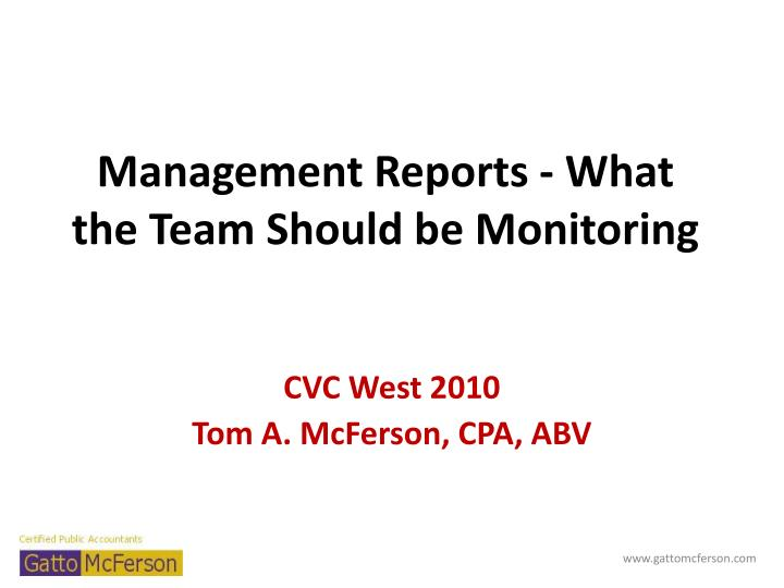 management reports what the team should be monitoring n.
