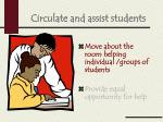 circulate and assist students