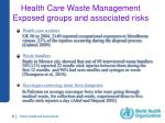 health care waste management exposed groups and associated risks