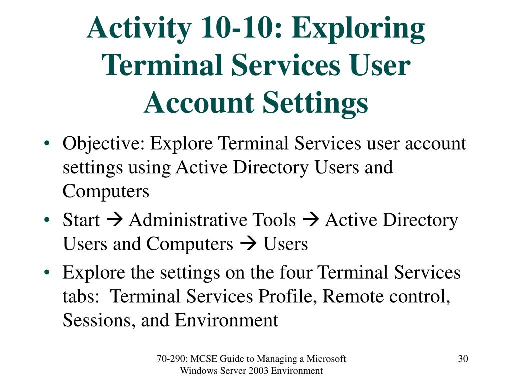 Activity 10-10: Exploring Terminal Services User Account Settings