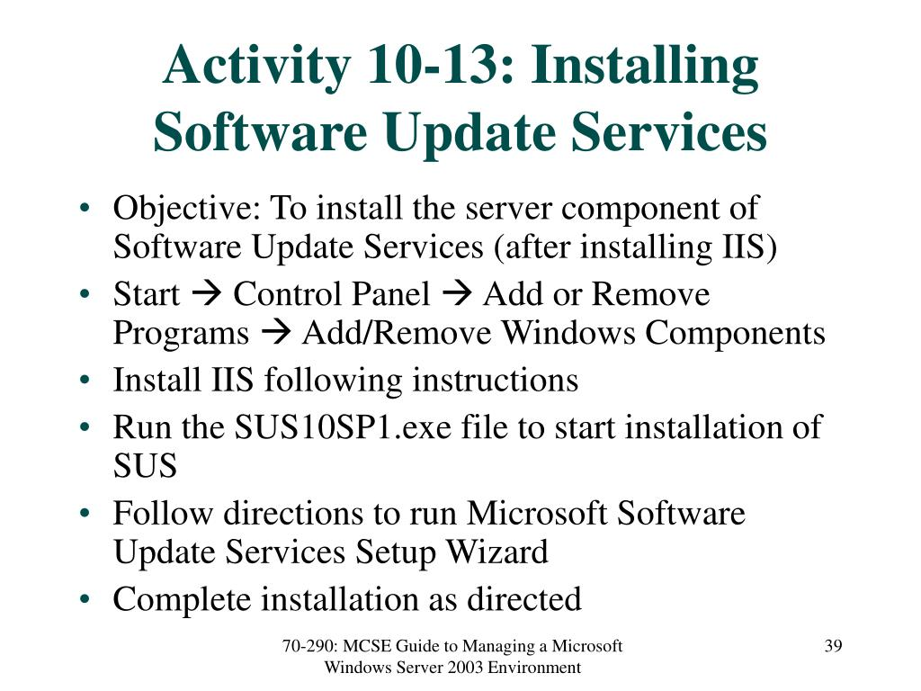 Activity 10-13: Installing Software Update Services