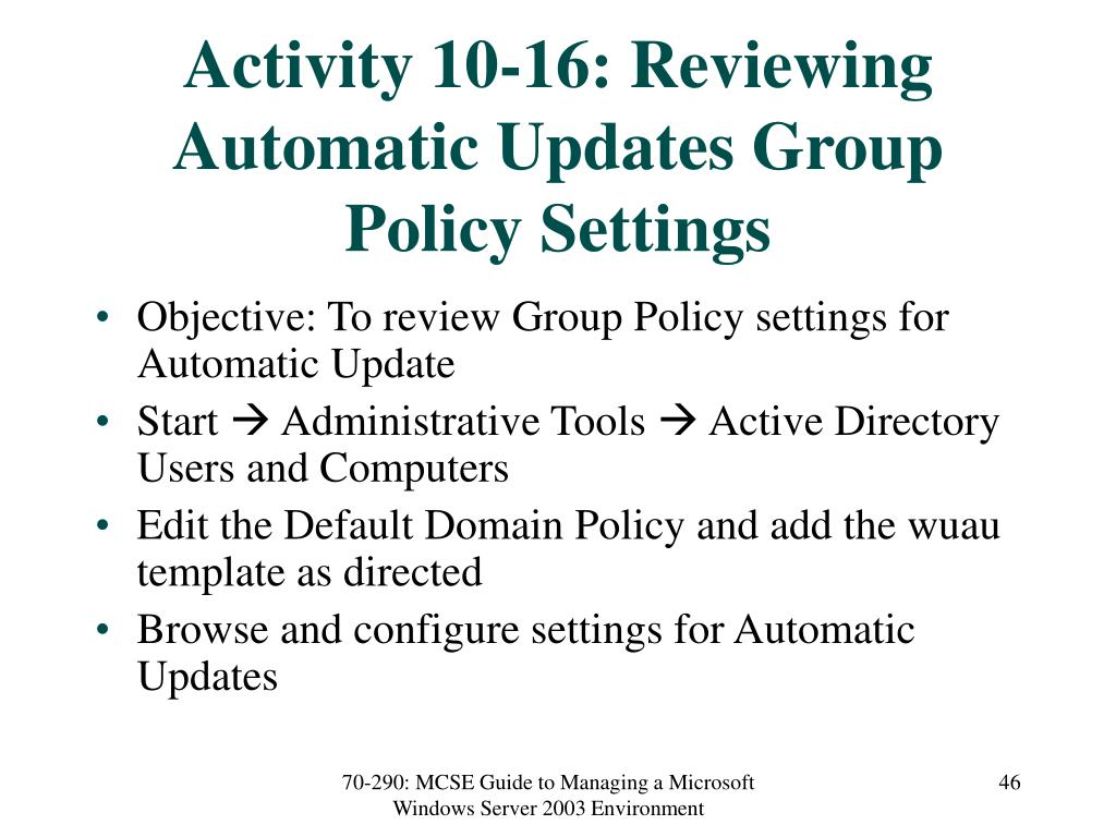 Activity 10-16: Reviewing Automatic Updates Group Policy Settings