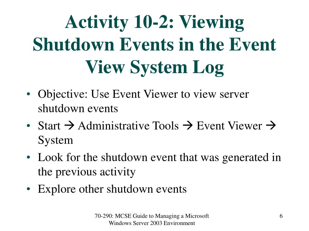 Activity 10-2: Viewing Shutdown Events in the Event View System Log