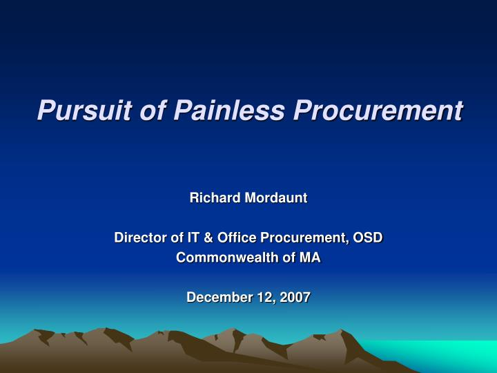 pursuit of painless procurement n.