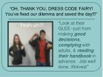oh thank you dress code fairy you ve fixed our dilemma and saved the day
