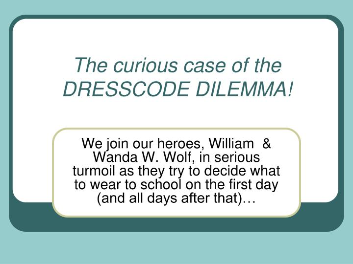the curious case of the dresscode dilemma n.