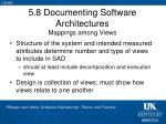 5 8 documenting software architectures mappings among views