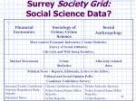 surrey society grid social science data1