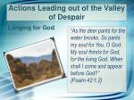actions leading out of the valley of despair