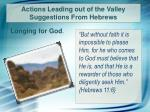 actions leading out of the valley suggestions from hebrews