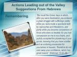 actions leading out of the valley suggestions from hebrews1