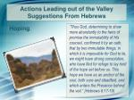 actions leading out of the valley suggestions from hebrews2