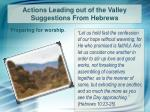 actions leading out of the valley suggestions from hebrews3