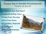 despair due to horrible circumstances psalms 42 and 43