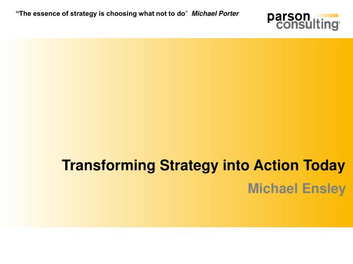 transforming strategy into action today n.