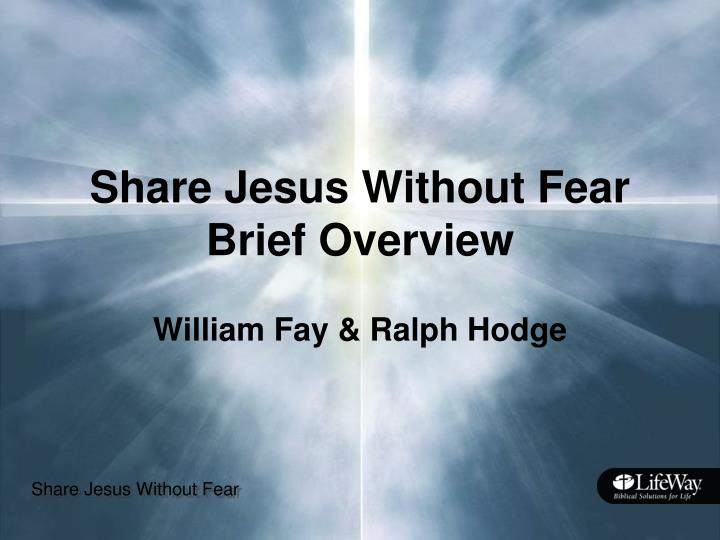 share jesus without fear brief overview n.