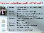 how to avoid getting caught in it debacle