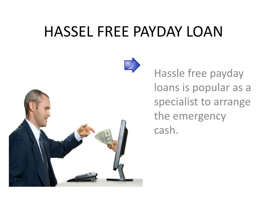 hassel free payday loan l.