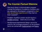 the counter factual dilemma