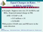equal changes in rates on rsas and rsls