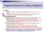 cognitive barriers for many diabetics