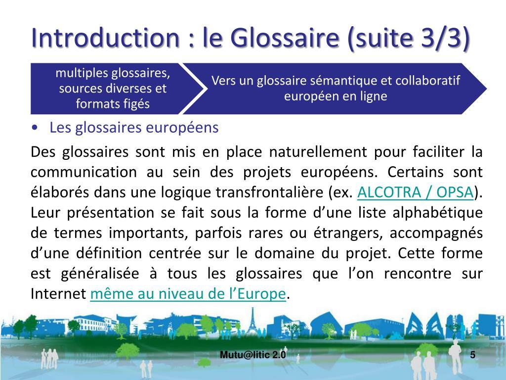 Introduction : le Glossaire (suite 3/3)