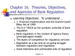chapter 16 theories objectives and agencies of bank regulation