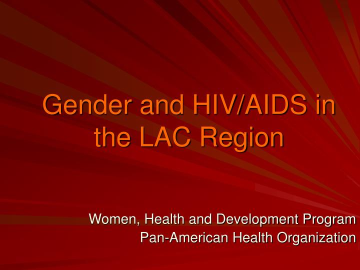 gender and hiv aids in the lac region n.