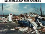 101 landfills for andrew debris
