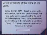 listen for results of the filling of the spirit