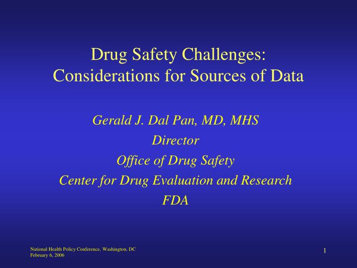 drug safety challenges considerations for sources of data n.