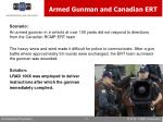 armed gunman and canadian ert