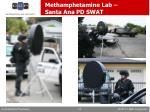 methamphetamine lab santa ana pd swat