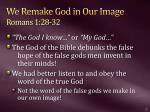 we remake god in o ur image romans 1 28 32