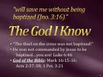 will save me without being baptized jno 3 16